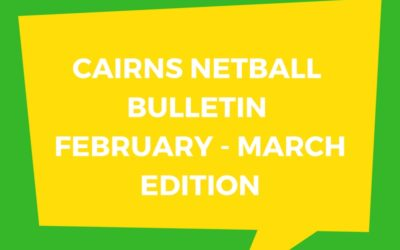 2018 Cairns Netball Newsletter – February/March